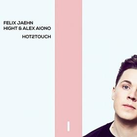 FELIX JAEHN FEAT. HIGHT & ALEX AIONO - HOT2TOUCH